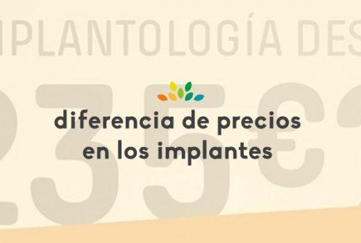 ¿Por qué hay tanta diferencia en el precio de los implantes?