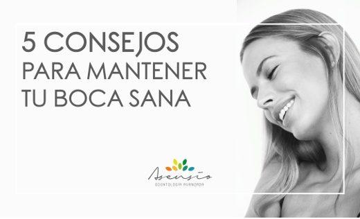 5 CONSEJOS PARA MANTENER TU BOCA SANA